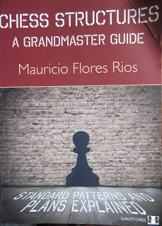 "Chess Structures A Grandmaster Guide"" by GM Maricio Flores Rios"
