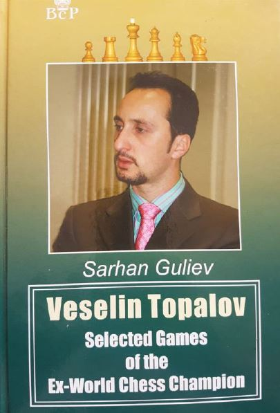 Book cover - Veselin Topalov Selected Games of the Ex World Chess Champion.