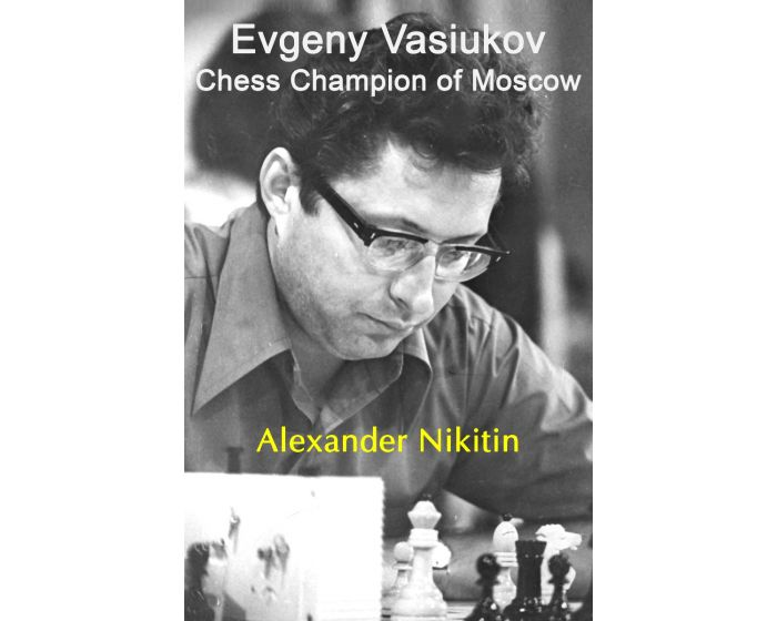 Cover of the book Evgeny Vasiukov - Chess Champion of Moscow.