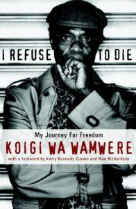 Koigi wa Wamwere's book I Refuse to Die: My Journey For Freedom.